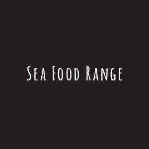 Sea Food Range